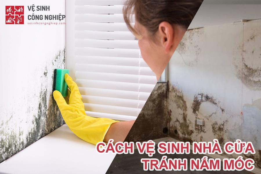 cách vệ sinh nhà cửa tránh nấm mốc