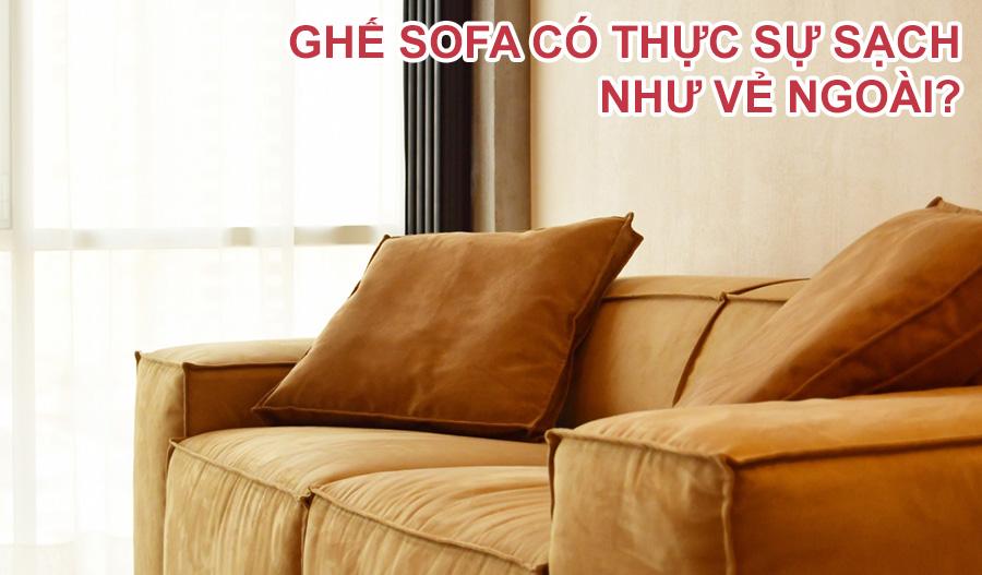 ghế sofa có thực sự sạch như vẻ ngoài?