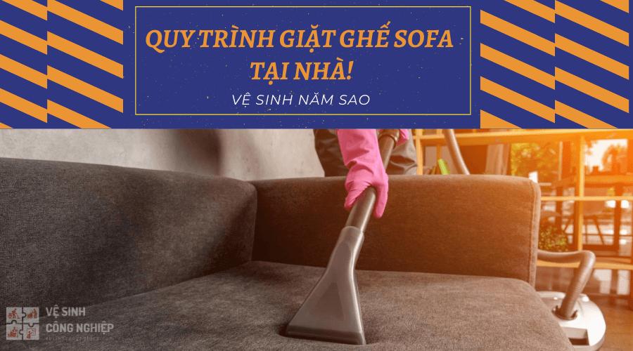 Quy trình giặt ghế sofa tại nhà