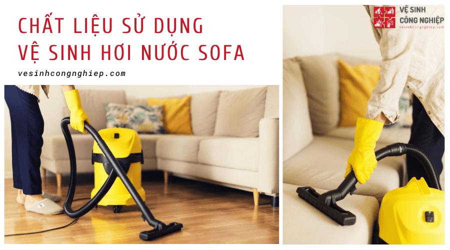 Chất liệu giặt ghế sofa, dọn vệ sinh theo giờ hằng ngày