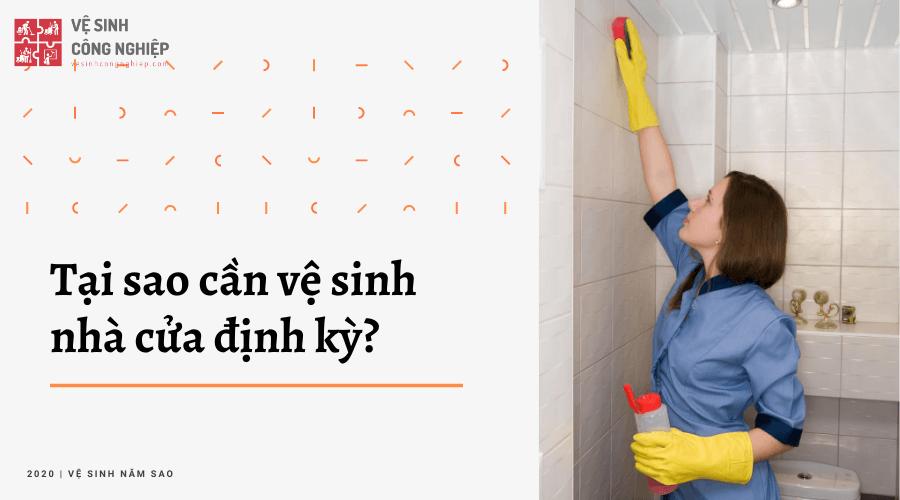 Tại sao chúng ta cần thực hiện vệ sinh nhà cửa định kỳ?