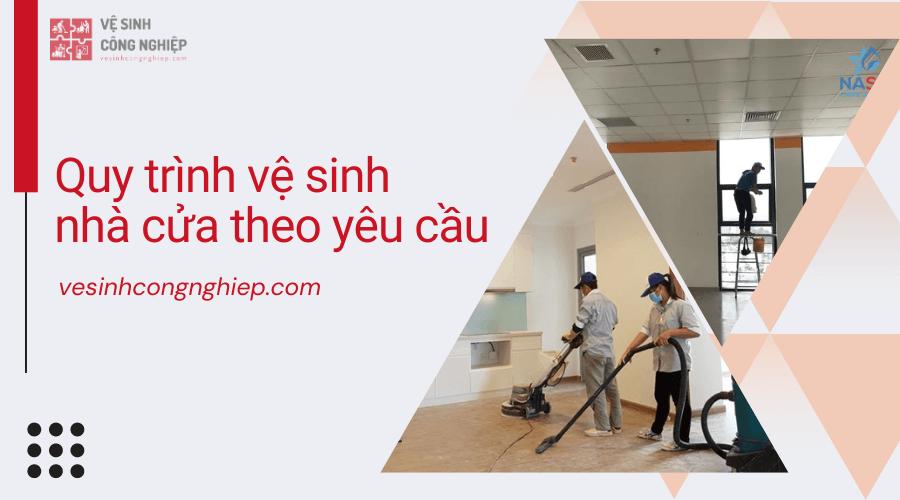 Quy trình vệ sinh nhà cửa theo yêu cầu của khách hàng khu vực TPHCM