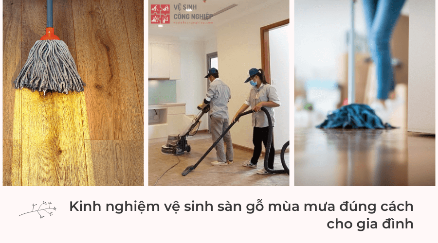 Kinh nghiệm vệ sinh sàn gỗ mùa mưa đúng cách cho gia đình