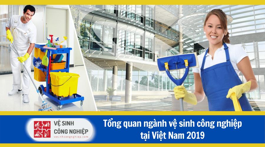 Tổng quan về ngành vệ sinh công nghiệp tại Việt Nam 2019