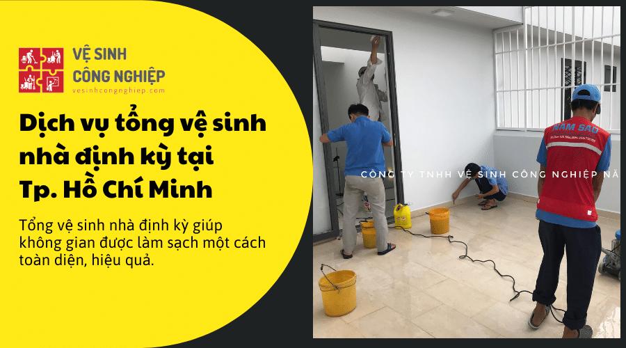 Dịch vụ tổng vệ sinh nhà định kỳ tại Tp. Hồ Chí Minh