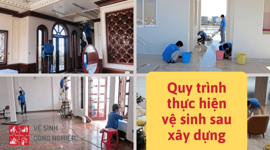 Quy trình thực hiện vệ sinh sau xây dựng