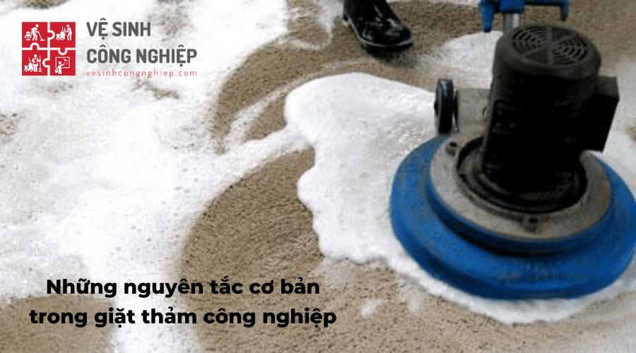 Những nguyên tắc cơ bản trong giặt thảm công nghiệp